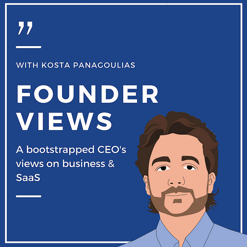 Founder Views - A bootstrapped CEO's views on business & SaaS
