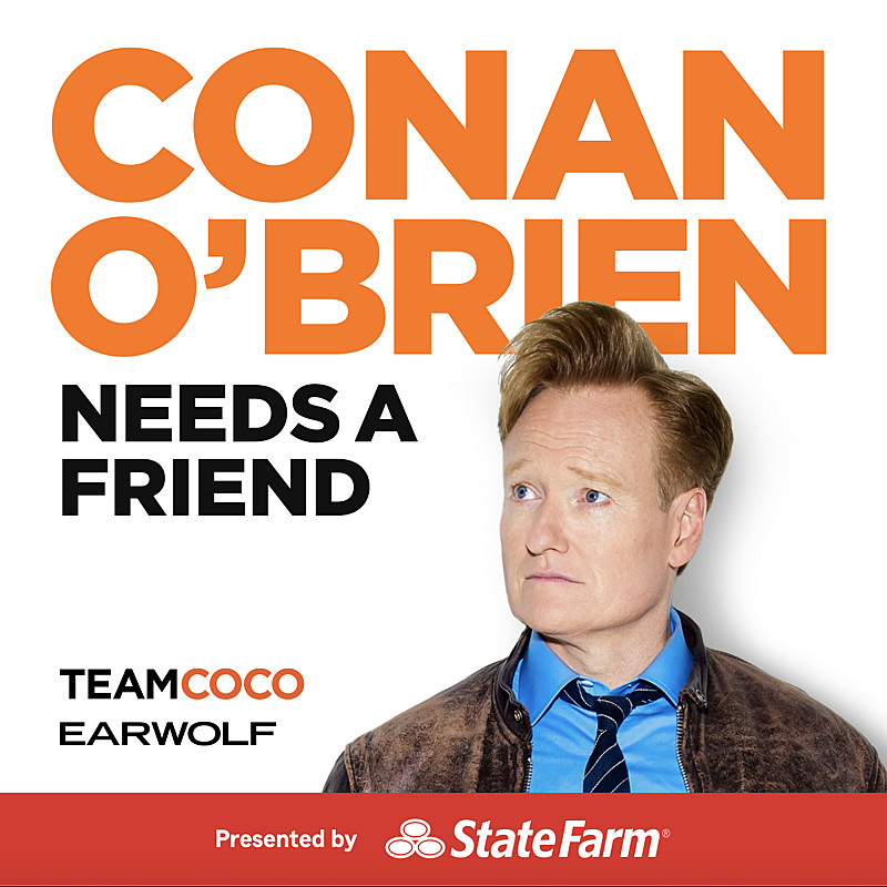 Conan O'Brien Needs A Friend