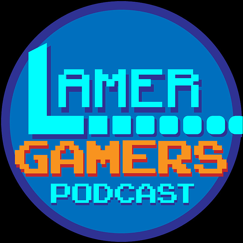 Lamer Gamers Podcast