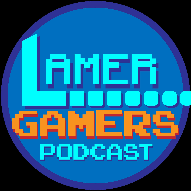 Lamer Gamers Podcast